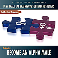 Binaural Beat Brainwave Subliminal Systems | Become an Alpha Male - Binaural Beat Brainwave Subliminal Systems