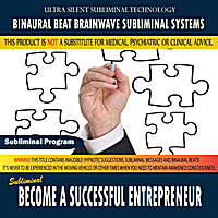Binaural Beat Brainwave Subliminal Systems | Become a Successful Entrepreneur