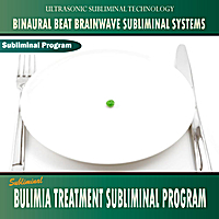 Binaural Beat Brainwave Subliminal Systems | Bulimia Treatment Subliminal Program - Binaural Beat Brainwave Subliminal Systems