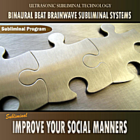 Binaural Beat Brainwave Subliminal Systems | Improve your Social Manners - Binaural Beat Brainwave Subliminal Systems