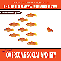 Binaural Beat Brainwave Subliminal Systems | Overcome Social Anxiety  - Binaural Beat Brainwave Subliminal Systems