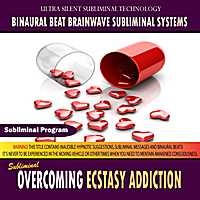 Binaural Beat Brainwave Subliminal Systems | Overcoming Ecstasy Addiction