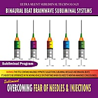 Binaural Beat Brainwave Subliminal Systems | Overcoming Fear of Needles & Injections