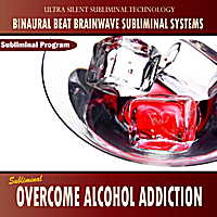Binaural Beat Brainwave Subliminal Systems | Overcome Alcohol Addiction - Binaural Beat Brainwave Subliminal Systems