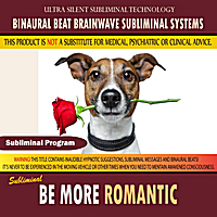Binaural Beat Brainwave Subliminal Systems | Be More Romantic
