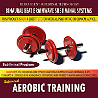 Binaural Beat Brainwave Subliminal Systems | Aerobic Training
