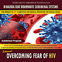 Binaural Beat Brainwave Subliminal Systems | Overcoming Fear of Hiv