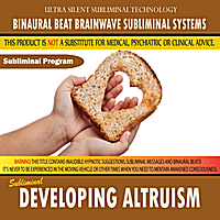 Binaural Beat Brainwave Subliminal Systems | Developing Altruism