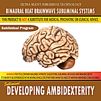 Binaural Beat Brainwave Subliminal Systems | Developing Ambidexterity