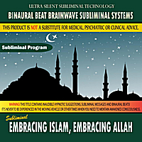Binaural Beat Brainwave Subliminal Systems | Embracing Islam, Embracing Allah
