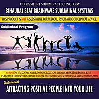 Binaural Beat Brainwave Subliminal Systems | Attracting Positive People Into Your Life