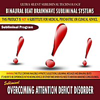 Binaural Beat Brainwave Subliminal Systems | Overcoming Attention Deficit Disorder