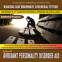 Binaural Beat Brainwave Subliminal Systems | Avoidant Personality Disorder Aid