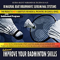 Binaural Beat Brainwave Subliminal Systems | Improve Your Badminton Skills