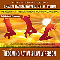 Binaural Beat Brainwave Subliminal Systems | Becoming Active & Lively Person