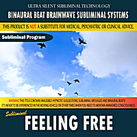 Binaural Beat Brainwave Subliminal Systems | Feeling Free