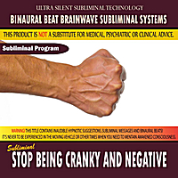 Binaural Beat Brainwave Subliminal Systems | Stop Being Cranky and Negative