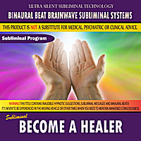 Binaural Beat Brainwave Subliminal Systems | Become a Healer