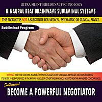 Binaural Beat Brainwave Subliminal Systems | Become a Powerful Negotiator