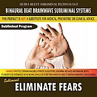 Binaural Beat Brainwave Subliminal Systems | Eliminate Fears