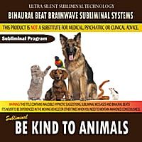 Binaural Beat Brainwave Subliminal Systems | Be Kind to Animals