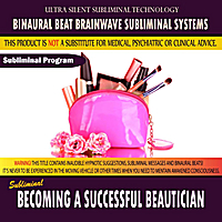 Binaural Beat Brainwave Subliminal Systems | Becoming a Successful Beautician