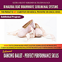 Binaural Beat Brainwave Subliminal Systems | Dancing Ballet: Perfect Performance Skills