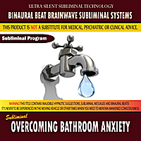 Binaural Beat Brainwave Subliminal Systems | Overcoming Bathroom Anxiety