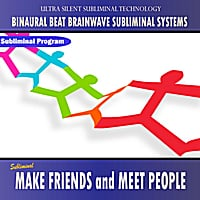 Binaural Beat Brainwave Subliminal Systems | Make New Friends and Meet People - Binaural Beat Brainwave Subliminal Systems
