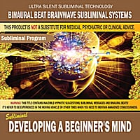 Binaural Beat Brainwave Subliminal Systems | Developing a Beginner's Mind