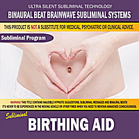 Binaural Beat Brainwave Subliminal Systems | Birthing Aid