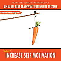 Binaural Beat Brainwave Subliminal Systems | Increase Self Motivation - Binaural Beat Brainwave Subliminal Systems