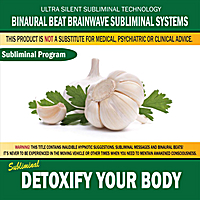 Binaural Beat Brainwave Subliminal Systems | Detoxify Your Body