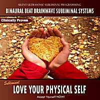 Binaural Beat Brainwave Subliminal Systems | Subliminal Program: Love Your Physical Self - Binaural Beat Brainwave Subliminal Systems