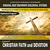 Binaural Beat Brainwave Subliminal Systems | Christian Faith and Devotion