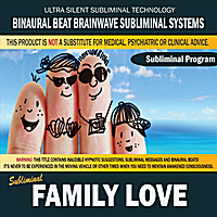 Binaural Beat Brainwave Subliminal Systems | Family Love