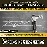 Binaural Beat Brainwave Subliminal Systems | Confidence in Business Meetings