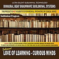 Binaural Beat Brainwave Subliminal Systems | Love of Learning: Curious Minds