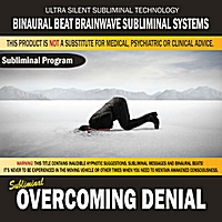 Binaural Beat Brainwave Subliminal Systems | Overcoming Denial