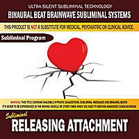 Binaural Beat Brainwave Subliminal Systems | Releasing Attachment