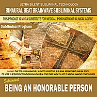 Binaural Beat Brainwave Subliminal Systems | Being an Honorable Person