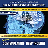 Binaural Beat Brainwave Subliminal Systems | Contemplation: Deep Thought