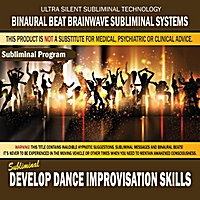Binaural Beat Brainwave Subliminal Systems | Develop Dance Improvisation Skills