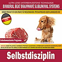 Binaural Beat Brainwave Subliminal Systems | Selbstdisziplin (Deutschsprachige Version)