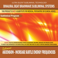 Binaural Beat Brainwave Subliminal Systems | Ascension: Increase Subtle Energy Frequencies