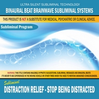 Binaural Beat Brainwave Subliminal Systems | Distraction Relief: Stop Being Distracted