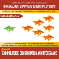 Binaural Beat Brainwave Subliminal Systems | End Prejudice, Discrimination and Intolerance