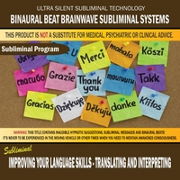 Binaural Beat Brainwave Subliminal Systems | Improving Your Language Skills: Translating and Interpreting