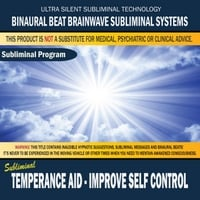 Binaural Beat Brainwave Subliminal Systems | Temperance Aid: Improve Self Control