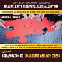 Binaural Beat Brainwave Subliminal Systems | Collaboration Aid: Collaborate Well With Others